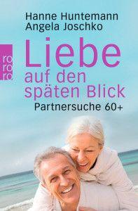 Hanne Huntemann und Angela Joschko: Liebe auf den späten Blick, erschienen bei rowohlt