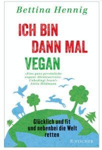 Bettina Hennig: Ich bin dann mal vegan