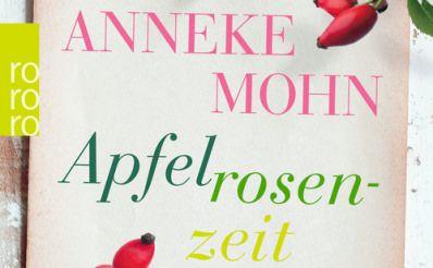 Anneke Mohn: Apfelrosenzeit