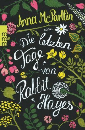 Anna McPartlin: Die letzten Tage von Rabbit Hayes, rororo